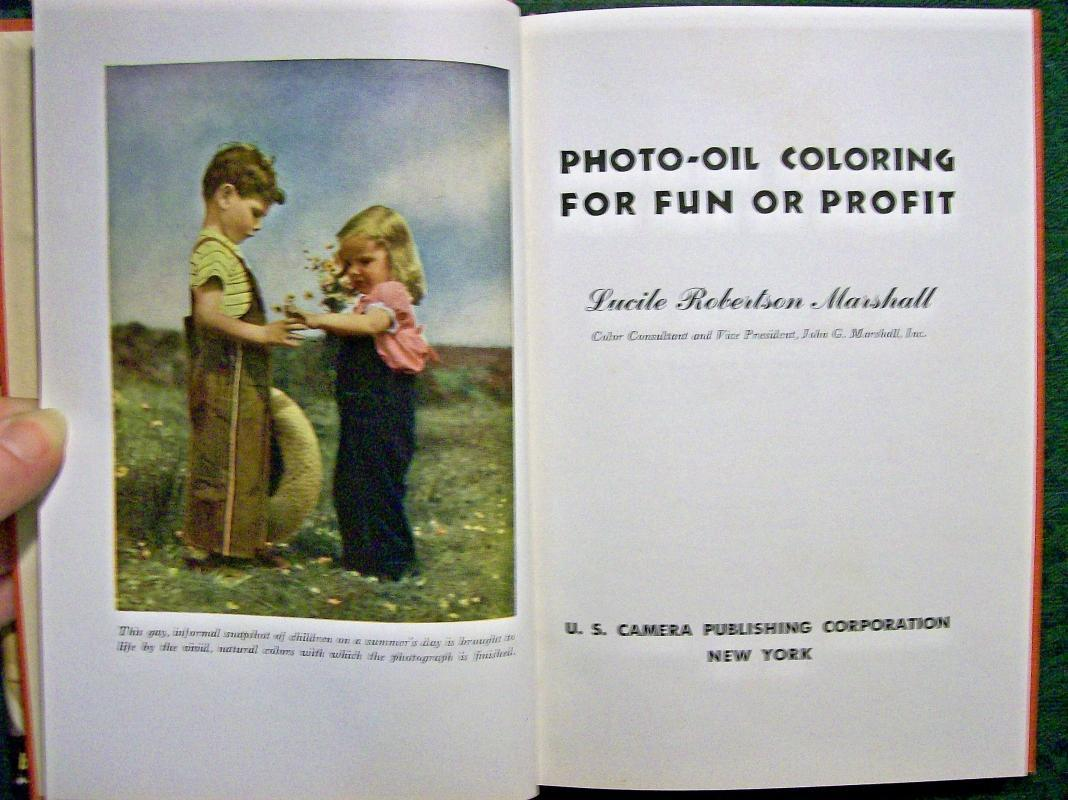 Vintage Book Photo Oil Coloring for Fun or Profit by Marshall 1944 HB w/DJ