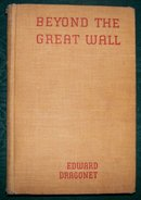 Vintage Beyond the Great Wall by Dragonet First Edition Book 1936