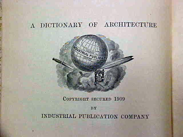 Dictionary of Terms Used in Architecture and Building 1909