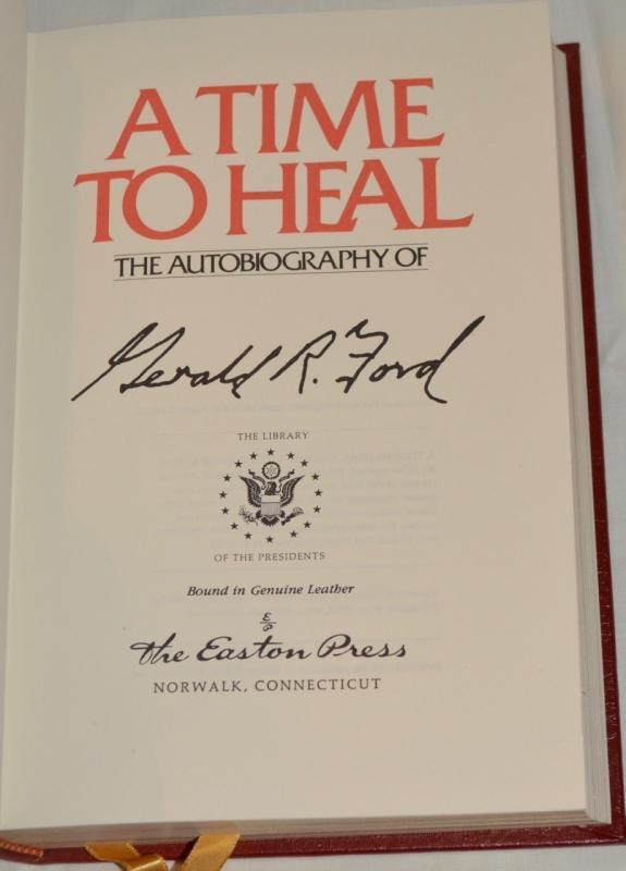 A TIME TO HEAL BY PRESIDENT GERALD FORD - AUTOGRAPHED COPY!