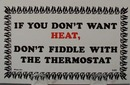 If You Dont Want Heat Humorous Postcard