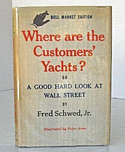 Where are the Customers' Yachts? The Bull Edition by Fred Schwed, Jr.