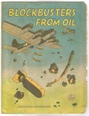 Blockbusters From Oil comic book story of toulene made into bombs for ww 2 effort