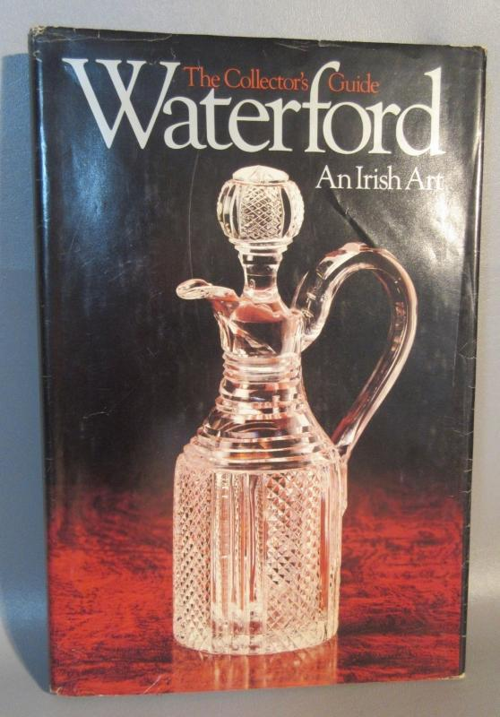 First Edition HC Book Waterford An Irish Art Collector's Guide 256pgs. Excellent Condition