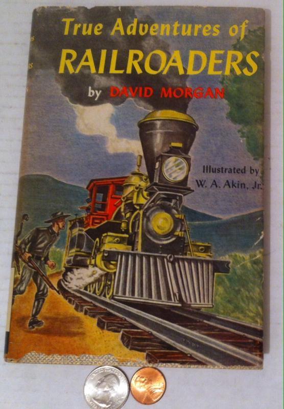 Vintage 1954 Book, True Adventures of Railroaders by David Morgan, Fun Train Book, Bedtime Stories, Grandkids
