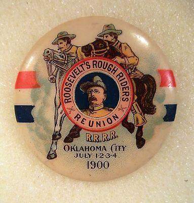 1900 Roosevelt's Rough Riders Reunion-Oklahoma City July 1-2-3-4 CELLULOID Pin Back Button with  Whitehead & Hoag back paper!