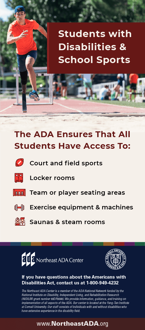 Infographic titled 'Students with Disabilities & School Sports' featuring a runner using a mobility device on a track. The ADA ensures that all students have access to: Court and field sports. Locker rooms. Team or player seating areas. Exercise equipment & machines. Saunas & steam rooms. If you have questions about the Americans with Disabilities Act, contact us at 1-800-949-4232