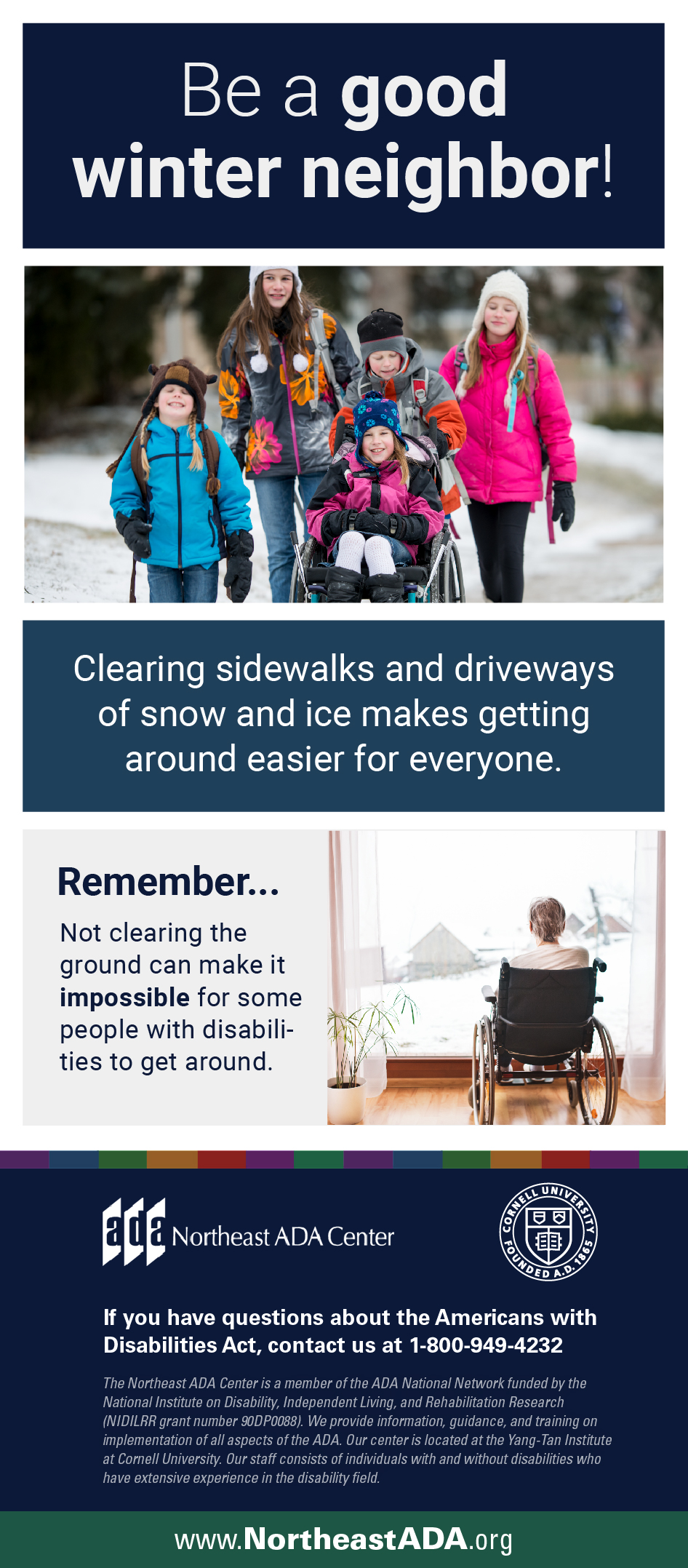Infographic titled 'Be a good winter neighbor!' featuring kids smiling in the snow and a woman sitting in a wheelchair looking out the window at a wintery landscape. Clearing sidewalks and driveways of snow and ice makes getting around easier for everyone. Remember... Not clearing the ground can make it impossible for some people with disabilities to get around. If you have questions about the Americans with Disabilities Act, contact the Northeast ADA Center at 1-800-949-4232