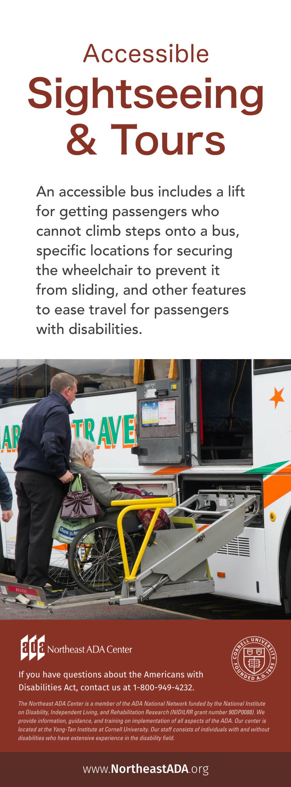 Infographic titled 'Accessible Sightseeing & Tours': An accessible bus includes a lift for getting passengers who cannot climb steps onto a bus, specific locations for securing the wheelchair to prevent it from sliding, and other features to ease travel for passengers with disabilities. If you have questions about the Americans with Disabilities Act, contact us at 1-800-949-4232.