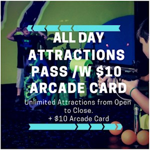 All Day Attractions & $10 Arcade
