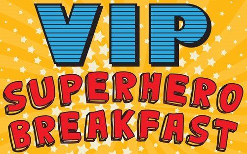 Superhero VIP Breakfast