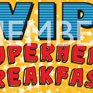 Superhero VIP Breakfast-Member