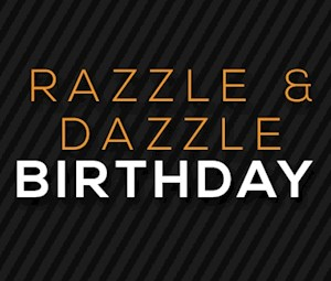 Razzle and Dazzle Birthday