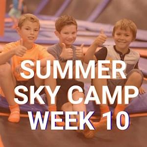 Camp Week 10 Aug 3- 7
