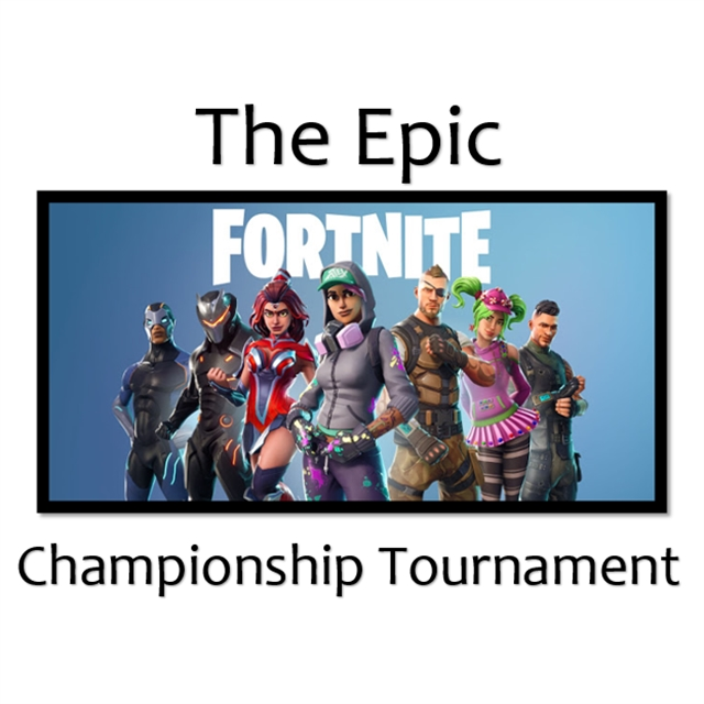 The Epic FORTNITE Tournament