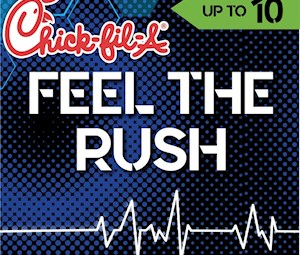Feel the Rush w/ Chick-Fil-A