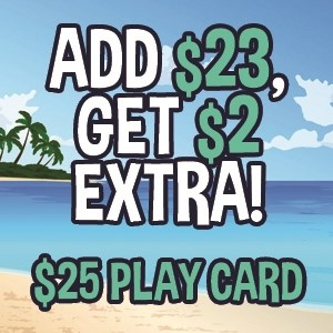 Add $23 Get $2 Extra ($25 Play Card)