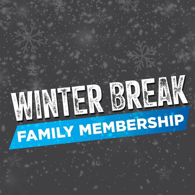 Winter Break Family Membership