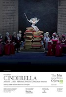 Continuing a treasured holiday tradition, the Met presents a new installment in its series of abridged opera adaptations for family audiences. Laurent Pelly's storybook staging of Massenet's Cendrillon, a hit of the 2017–18 season, is presented with an all-new English translation in an abridged 90 minutes, with mezzo-soprano Isabel Leonard as its rags-to-riches princess. Maestro Emmanuel Villaume leads a delightful cast, which includes mezzo-soprano Emily D'Angelo as Cinderella's Prince Charming, soprano Jessica Pratt as her Fairy Godmother, and mezzo-soprano Stephanie Blythe and bass-baritone Laurent Naouri as her feuding guardians.