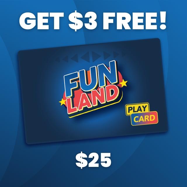 $25 Play Card + $3 BONUS