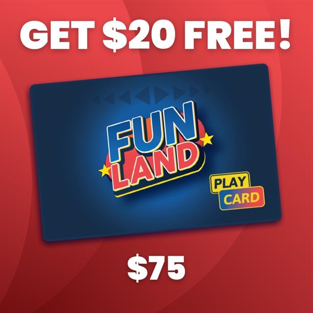 $75 Play Card +$20 BONUS