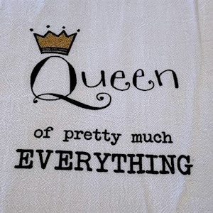 Queen of Everything Towel