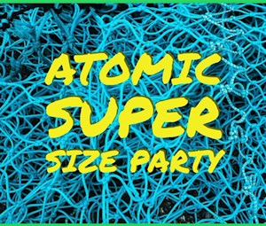 Atomic Super Size Party