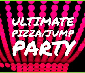 Ultimate Pizza/Jump Party