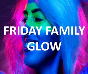Friday Family Glow