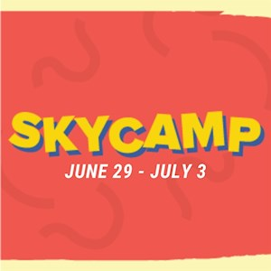Sky Camp '20 June 29-July 3