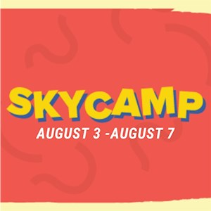 Sky Camp Aug 3-Aug 7