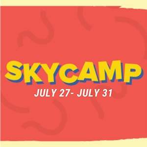 Sky Camp July 27-July 31