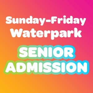 Waterpark  1-Day Senior Admission