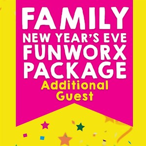 Family New Year's Eve FunworX - Additional Guest