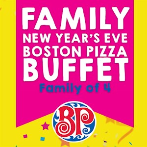New Year's Eve Boston Pizza Buffet - Family of 4