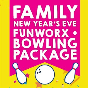 Family New Year's Eve FunworX + BOWLING Package