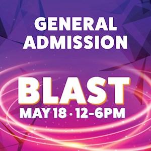 Blast General Admission May 18