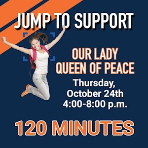 Queen of Peace Fundraiser – 120 Minutes