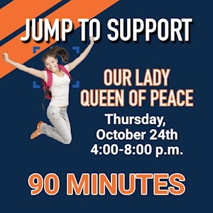 Queen of Peace Fundraiser – 90 Minutes