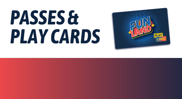 Buy Passes & Play Cards