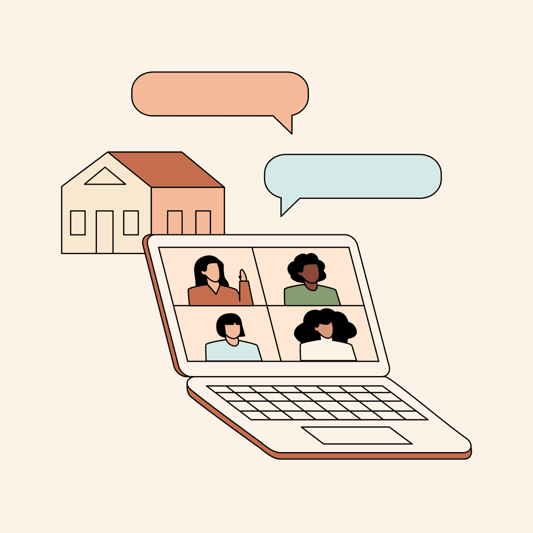 An illustration of people video conferencing on a computer screen with speech bubbles above it and a house behind it.