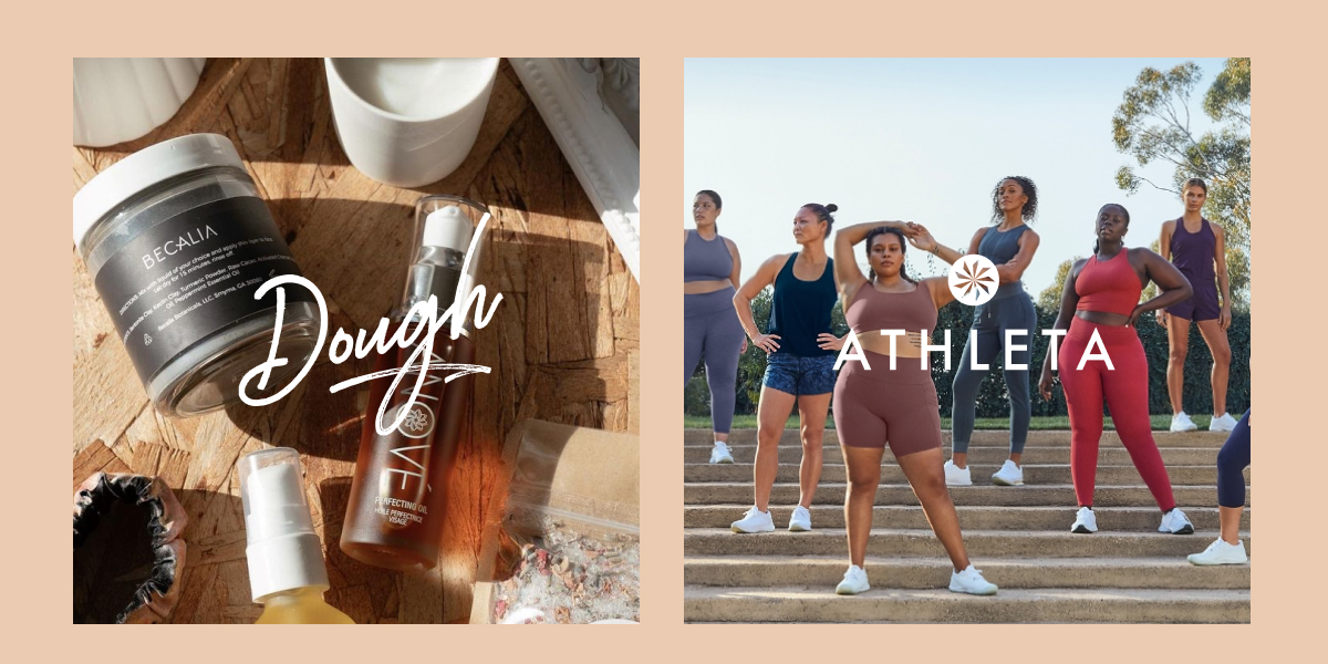 Image of beauty products you can find on Dough, a marketplace of women-owned businesses next to an image of six women+ wearing Athleta workout gear, also a women-led brand.