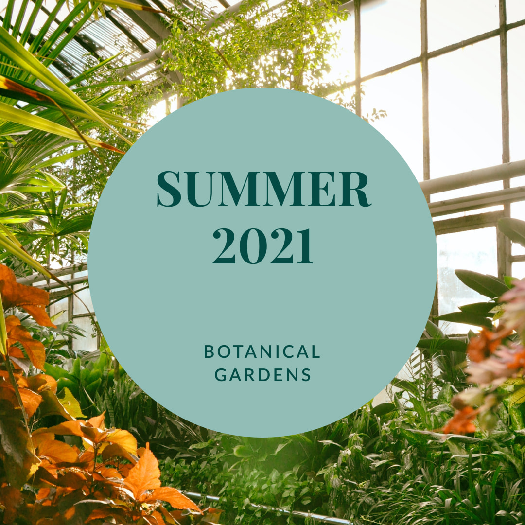 """Text that reads, """"Summer 2021. Botanical Gardens."""" in front of a photo of a lush greenhouse."""