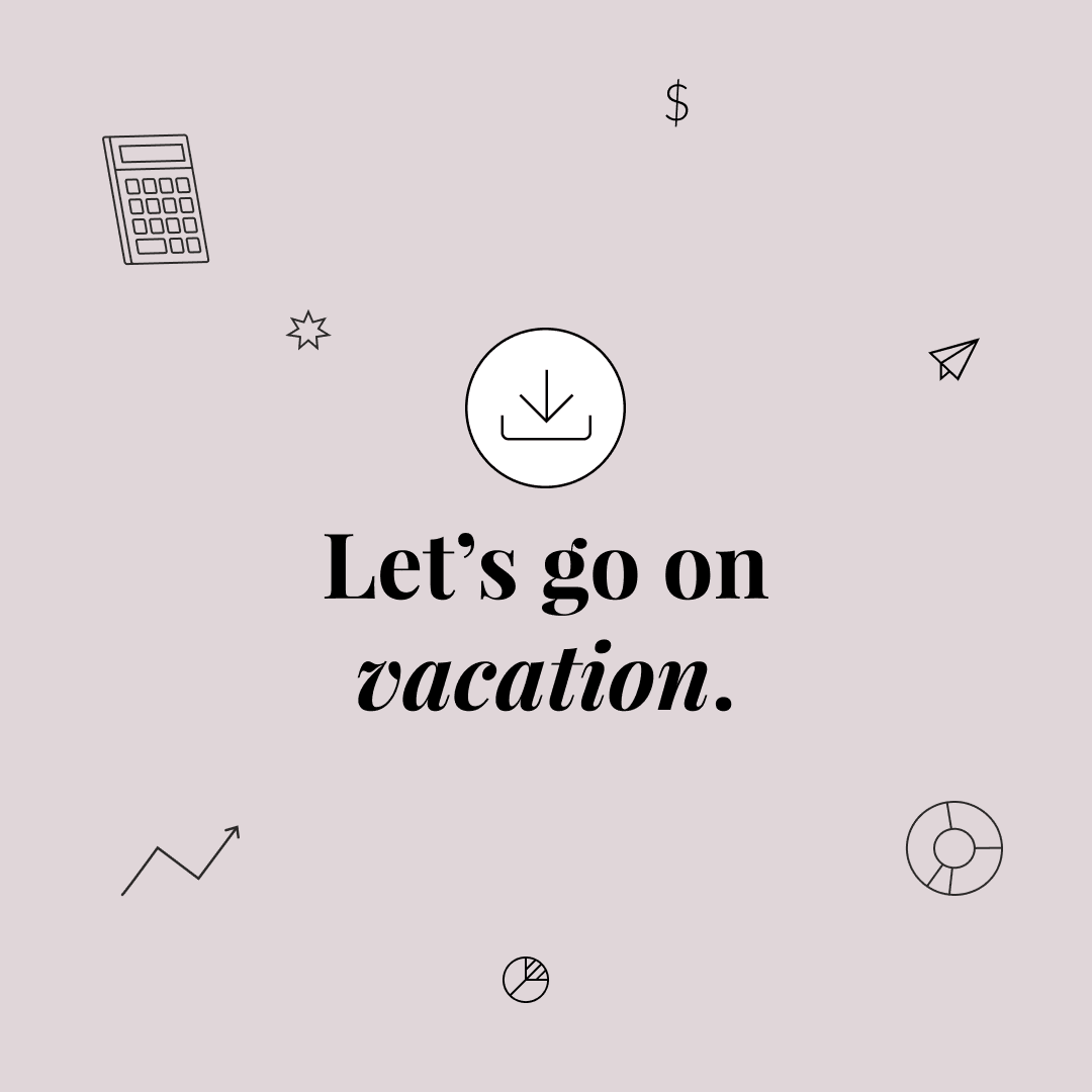 """A text graphic that says, """"Let's go on vacation."""""""