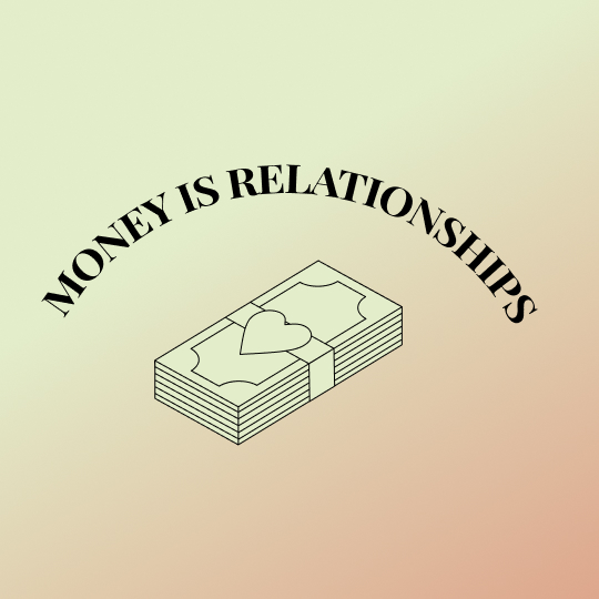 """Text graphic above a stack of cash that reads, """"Money is relationships."""""""