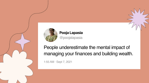 """Tweet from Pooja Lapasia that reads, """"People underestimate the mental impact of managing your finances and building wealth."""""""