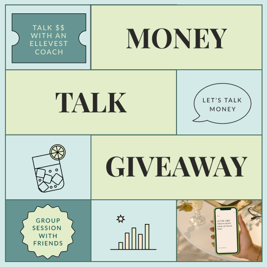 """Graphic that reads, """"Talk $$ with an Ellevest coach. Group session with friends. Money talk giveaway. Let's talk money."""""""