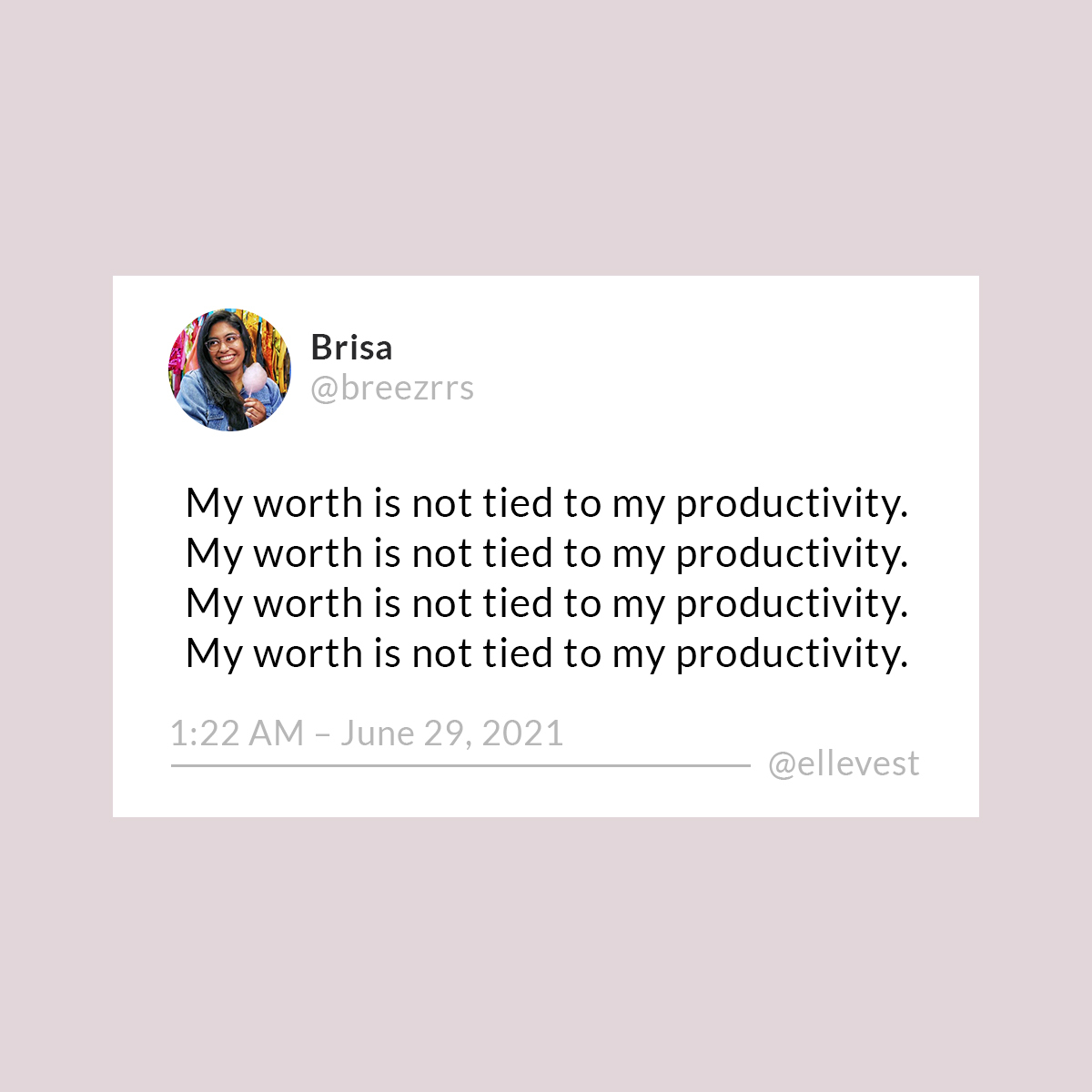 """Tweet by @breezrrs that repeats the line """"My worth is not tied to my productivity"""" four times."""
