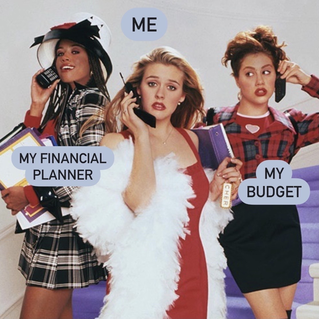 """Dionne, Cher, and Tai from """"Clueless."""" Cher is labelled """"me,"""" and the others are """"my financial planner"""" and """"my budget."""""""