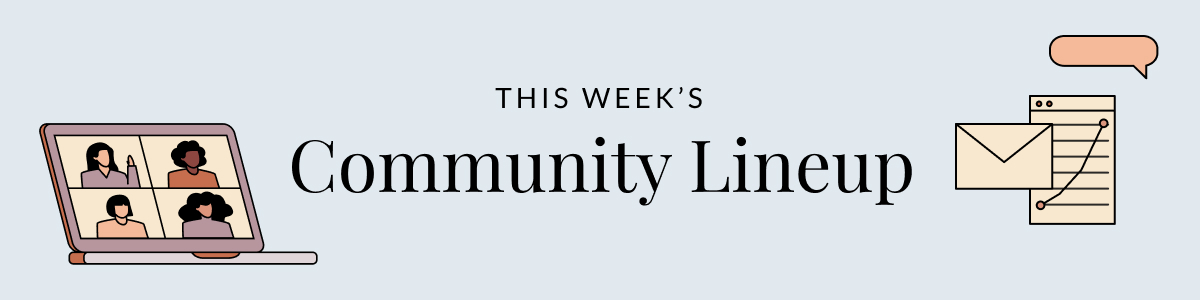 """Text reading, """"This Week's Community Lineup."""" On either side, women waving from inside computer screens. Illustration."""